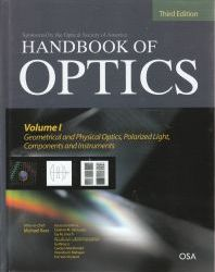 Cover:Handbook of optics. Vol. 1, Geometrical and physical optics, polarized light, components and instruments