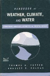 Handbook of weather, climate, and water : dynamics, climate, physical meteorology, weather systems, and measurements