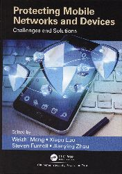 Protecting mobile networks and devices : challenges and solutions