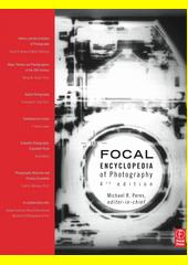 Cover: Focal encyclopedia of photography : digital imaging, theory and applications, history, and science