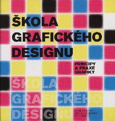 Škola grafického designu: principy a praxe grafiky