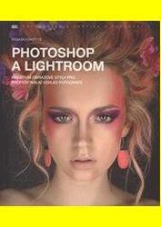 Cover: Photoshop a Lightroom: kreativní obrazové styly pro profesionální vzhled fotografií