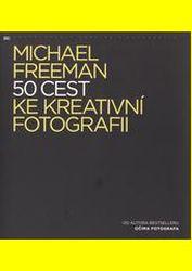 Cover: 50 cest ke kreativní fotografii