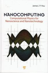 Nanocomputing : computational physics for nanoscience and nanotechnology