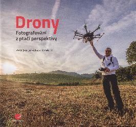 Cover: Drony - fotografování z ptačí perspektivy: co všechno potřebujete vědět o dronech a jejich využití pro leteckou fotografii a video