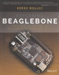 Exploring BeagleBone : tools and techniques for building with embedded Linux