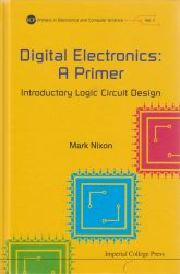 Digital electronics : a primer - introductory logic circuit design