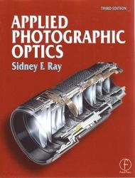 Cover: Applied photographic optics : lenses and optical systems for photography, film, video, electronic and digital imaging