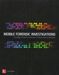 Mobile forensic investigations : a guide to evidence collection, analysis, and presentation