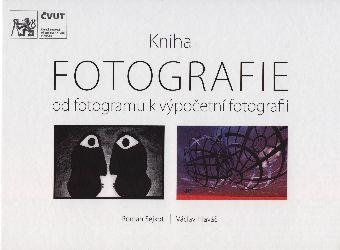 Cover: Kniha fotografie: od fotogramu k výpočetní fotografii